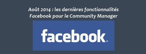 Août 2014 : les dernières fonctionnalités Facebook pour le Community Manager - Clément Pellerin - Community Manager Freelance & Formateur réseaux sociaux   Veille Etourisme de Lot Tourisme   Scoop.it