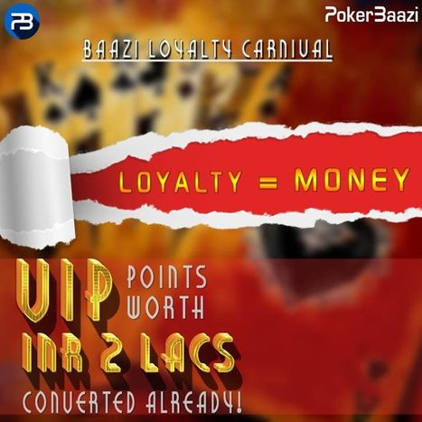 Already more than 2 Lacs chips converted at Pokerbaazi.com. Exchange your VIP points for Real Cash Chips in the Baazi Loyalty Carnival.   online poker in India   Scoop.it