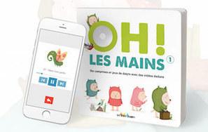 Oh les mains, une collection jeunesse qui se lit avec un smartphone - Ludovia Magazine | livres numériques, tablettes, liseuses... | Scoop.it