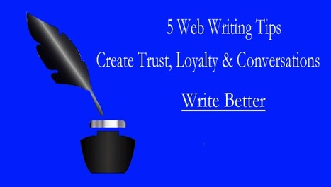 5 Web Writing TIps Create Trust, Loyalty & Conversations via @Curagami | digital marketing strategy | Scoop.it