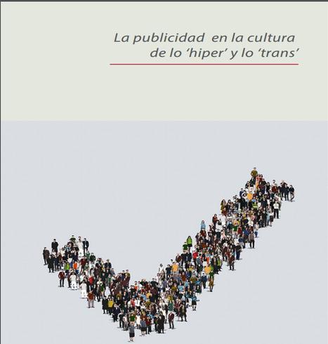 Hacia una transformación de la publicidad /Andrés Novoa-Montoya, Carlos Santacruz-Londoño | Comunicación en la era digital | Scoop.it