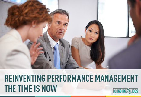 #HR Reinventing Performance #Management: Where to Start and Why the Time Is Now | Making #love and making personal #branding #leadership | Scoop.it