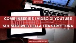 Come Inserire I Video Di Youtube Sul Tuo Sito Web | Strumenti di Web Marketing per B&B | Scoop.it
