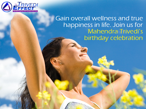 February 10, 2014 - join us for Mahendra Trivedi's birthday celebration and enjoy a special offer | Mahendra Kumar Trivedi | Scoop.it