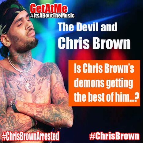 GetAtMe Are Chris Brown demons getting the best of him?... #OhNoooo | GetAtMe | Scoop.it