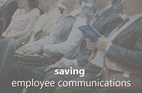 How to reinvent your internal communications department (before it's too late) | Holtz Communications + Technology | Internal Communications Tools | Scoop.it