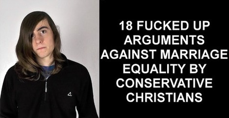 18 Fucked Up Conservative Christian Arguments Against Marriage Equality | The Atheism News Magazine | Scoop.it