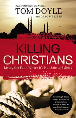 Killing Christians: Living the Faith Where It's Not Safe to Believe | Ebook Store | Scoop.it