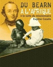 Les missionnaires ethnographes à l'affiche à Genève - Christianisme Aujourd'hui | Eugene Casalis_Missionnaire | Scoop.it