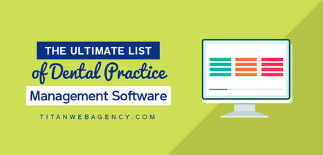 The Ultimate List of Dental Practice Management Software Systems Reviewed | Local Marketing | Scoop.it