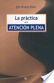 La práctica de la atención plena | DOSSIER FINAL | Scoop.it