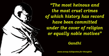 Gandhi on the crimes of the organized religions | Quote for Thought | Scoop.it