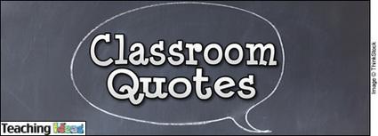 Classroom Management - Classroom Quotes | Classroom Management | Scoop.it