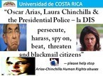 Please help stop Laura Chinchilla & Oscar Arias  Human Rights abuses: extortion & beatings of Costa Ricans by their Presidential Police-la DIS | Human Rights and the Will to be free | Scoop.it