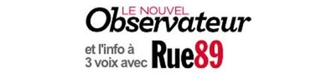 «Le Nouvel Observateur, et l'info à 3 voix avec Rue89» | DocPresseESJ | Scoop.it