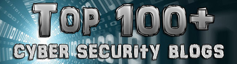 Excellent !! Top 100+ #CyberSecurity #Blogs & #Infosec Resources | Information #Security #InfoSec #CyberSecurity #CyberSécurité #CyberDefence | Scoop.it