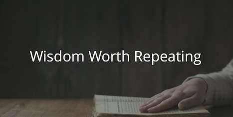 Proverbs 4: Wisdom Worth Repeating | Before The Cross | Devotionals | Scoop.it