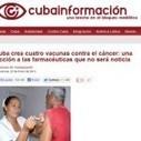 ¿Exagera Cubainformación cuando advierte sobre la censura del desarrollo de cuatro vacunas contra el cáncer en Cuba? | ¿Exagera Cubainformación cuando advierte sobre la censura del desarrollo de cuatro vacunas contra el cáncer en Cuba? | Scoop.it
