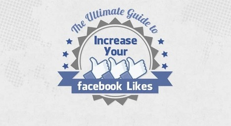Visualistan: The Ultimate Guide To Increase Your Facebook Likes [Infographic] | Social Media | Scoop.it