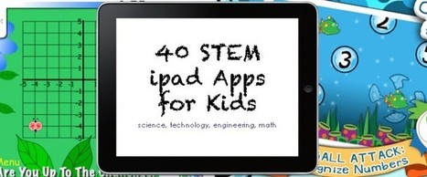 42 STEM iPad Apps for Kids (Science, Technology, Engineering, Math) - Imagination Soup | Disciplinary Literacy in Michigan | Scoop.it