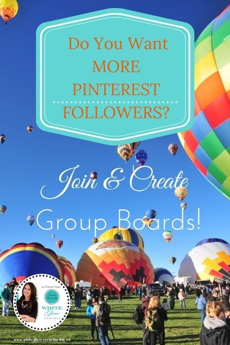 Do You Want More Pinterest Followers? Join and Create Group Boards   Pinterest   Scoop.it