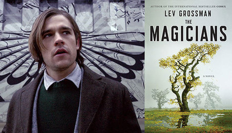 The Magicians vs. The Magicians: How Does the New Syfy Show Stack Up Against the Books? | Daring Fun & Pop Culture Goodness | Scoop.it