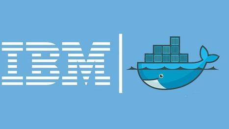 IBM and Docker announce strategic partnership | Business-Cloud.com | All things Cloud Foundry | Scoop.it