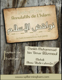 Cours explicatifs des Annulatifs de l'Islam   Mehdi Abou Abdirrahman   AL ISLAM   Scoop.it