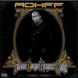 PDRG (Pouvoir Danger Respect Game) de Rohff. | Rap Français | Scoop.it