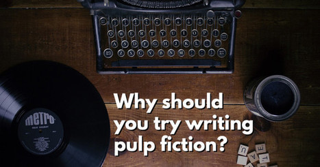 Why Should You Try Writing Pulp Fiction? - Icy Sedgwick | Bullish Ink: Write Fiction Right | Scoop.it