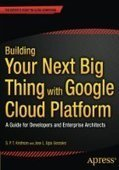 Building Your Next Big Thing with Google Cloud Platform: A Guide for Developers and Enterprise Architects - PDF Free Download - Fox eBook | IT Books Free Share | Scoop.it