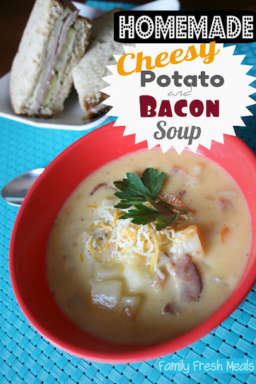 Family Fresh Meals: Homemade Cheesy Bacon & Potato Soup | Annie Haven | Haven Brand | Scoop.it