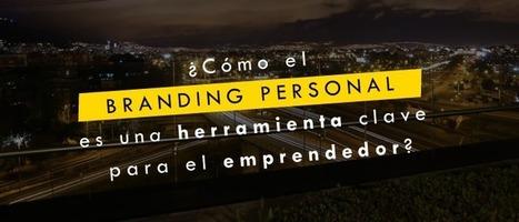 ¿Cómo el branding personal es una herramienta clave para el emprendedor? | Joanna Prieto - Comunicación Estratégica | Scoop.it