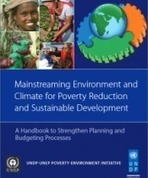 Mainstreaming Environment and Climate for Poverty Reduction and Sustainable Development: A Handbook to Strengthen Planning and Budgeting Processes | UNPEI | NGOs in Human Rights, Peace and Development | Scoop.it