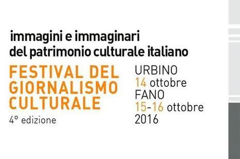 Torna a ottobre, a Urbino e Fano, la quarta edizione del Festival del Giornalismo Culturale   emanuele nespeca   Scoop.it