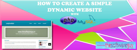 How to create a simple dynamic website with php and mysql - thesoftwareguy | thesoftwareguy - Programming Blog | Scoop.it
