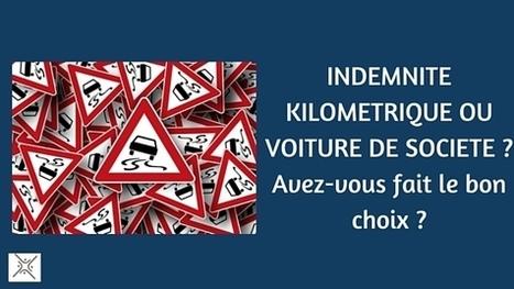 INDEMNITE KILOMETRIQUE OU VEHICULE DE SOCIETE : avez-vous fait le bon choix ? | TPE - PME & Startup | Scoop.it
