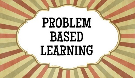 Insightful Tips on How to Integrate Problem Based Learning in Your Classroom | 21st Century Teaching and Learning | Scoop.it