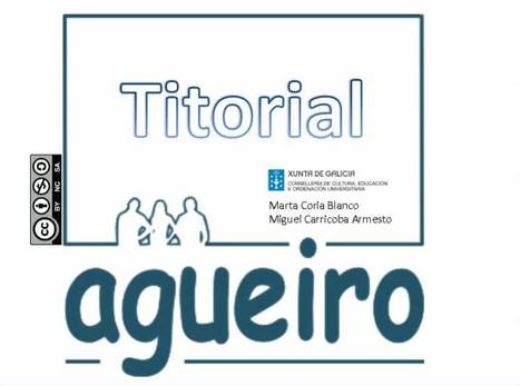 Agueiro - Titorial | Tic, Tac... y un poquito más | Scoop.it