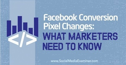 Facebook Conversion Pixel Changes: What Marketers Need to Know | Social Media Bites! | Scoop.it