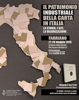 Italy: The Industrial Heritage of Paper in Italy - National Convention 27-28 May 2016 : Fondazione Gianfranco Fedrigoni | Industrial Heritage | Scoop.it