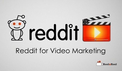 Ways to Use Reddit for Video Marketing | YouTube Advertising | Scoop.it
