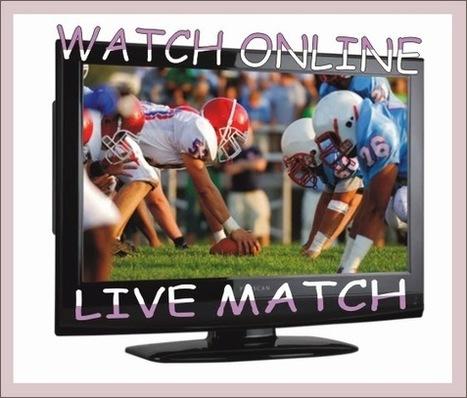 WATCH ONLINE LIVE MATCHES | multionlineinfo | Scoop.it