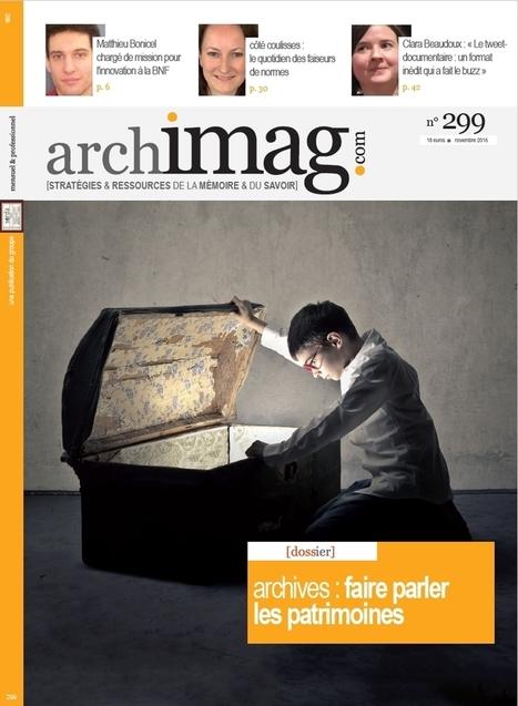 Archimag.com n°299 - novembre 2016   Infothèque BBS Brest - L'actualité des revues   Scoop.it