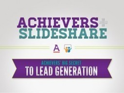 How Achievers Leveraged SlideShare – and LinkedIn – to Increase Lead Gens | Daily Magazine | Scoop.it