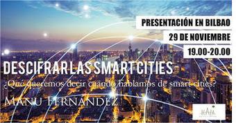 Presentación en Bilbao: Descifrar las smart cities (29 de noviembre) | Tech and urban life | Scoop.it