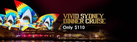 VIVID Sydney Dinner Cruise | VIVID Sydney Light Festival | VIVID Sydney Festival Cruise - Sydney Showboats | Sydney Harbour Dinner Cruise | Vivid Sydney Festival | Scoop.it
