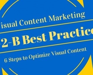 6 Best Practices For Visual Content Marketing | Visually Blog | Curation Revolution | Scoop.it