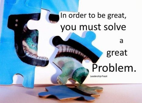 How to Spot or Create Great Problems | digital creativity in education | Scoop.it