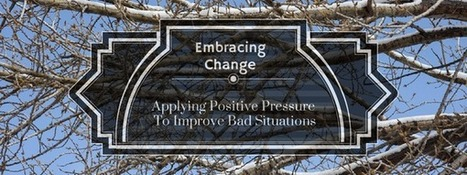 Be Ready For Change | Adapt to Bad Situations With Positive Pressure | Brand Advertising | Scoop.it